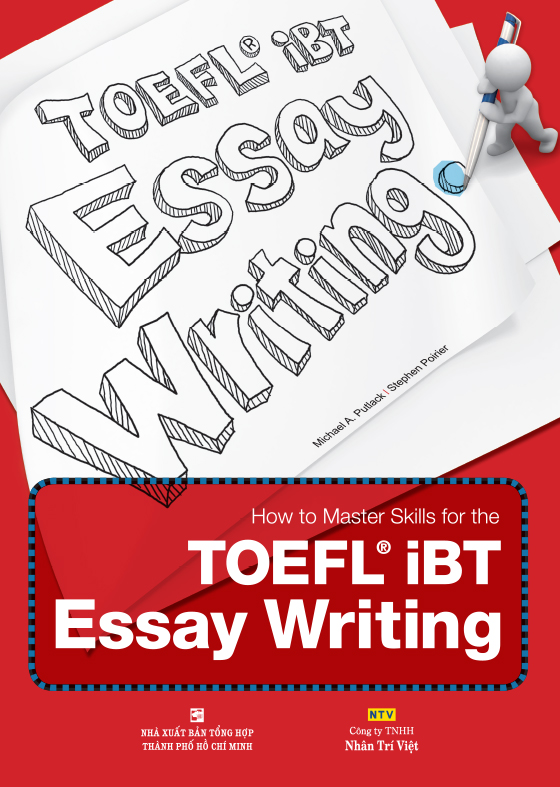 How to Master Skills for the TOEFL iBT Essay Writing – Công ty TNHH ...
